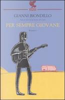 Per sempre giovane by Gianni Biondillo