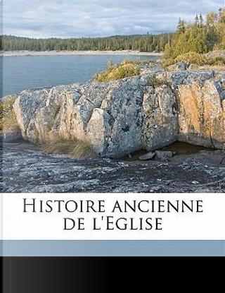 Histoire Ancienne de L'Eglise by L. 1843 Duchesne