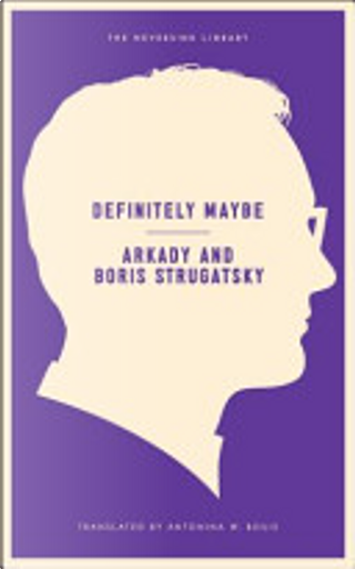 Definitely Maybe by Arkady Strugatsky