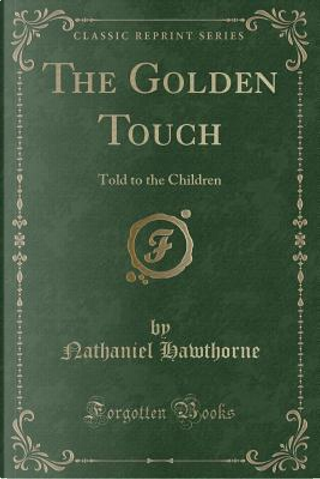 The Golden Touch by NATHANIEL HAWTHORNE