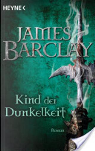 Kind der Dunkelheit by James Barclay