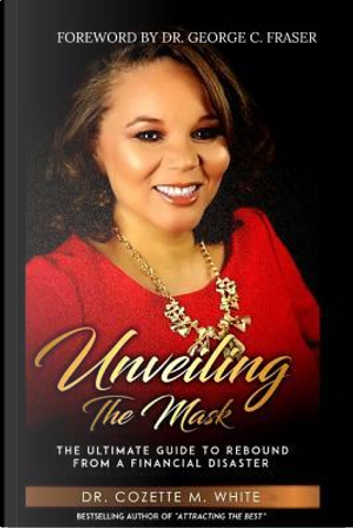 Unveiling The Mask by Dr Cozette M. White