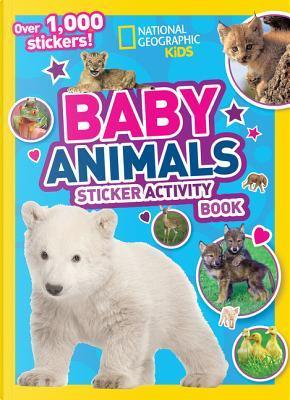 National Geographic Kids Baby Animals Sticker Activity Book (Activity Books) by National Geographic Kids