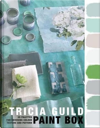Tricia Guild Paint Box by Tricia Guild