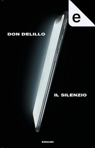 Il silenzio by Don DeLillo