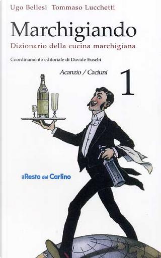 Marchigiando by Tommaso Lucchetti, Ugo Bellesi