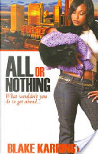 All Or Nothing by Blake Karrington