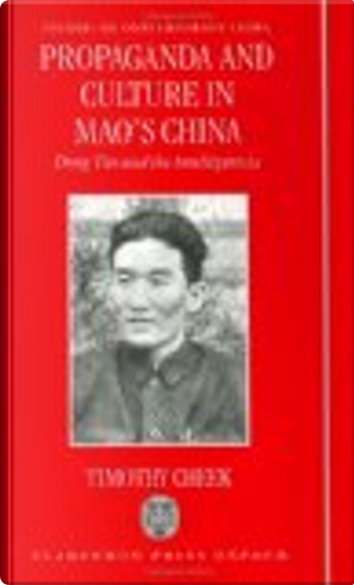 Propaganda and Culture in Mao's China by Timothy Cheek
