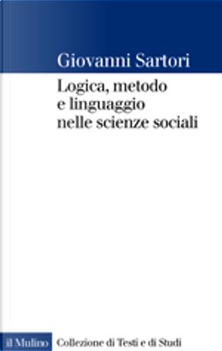 Logica, metodo e linguaggio nelle scienze sociali by Giovanni Sartori