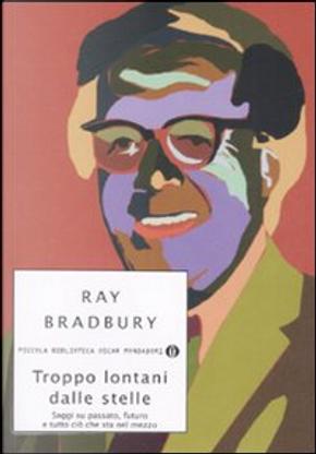 Troppo lontani dalle stelle by Ray Bradbury