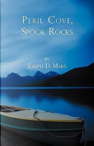 Peril Cove, Spook Rocks by Joseph D. Marx