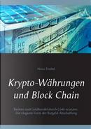 Krypto-Währungen und Block Chain by heinz Duthel