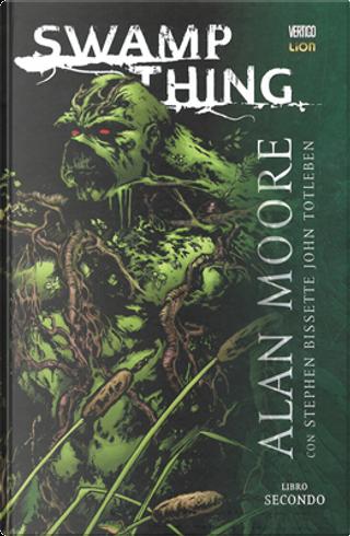 Swamp Thing di Alan Moore vol. 2 by Alan Moore, Bruce Jones, Len Wein