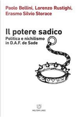 Il potere sadico by Erasmo Silvio Storace, Lorenzo Rustighi, Paolo Bellini