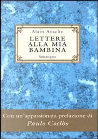 Lettere alla mia bambina by Ayache Alain