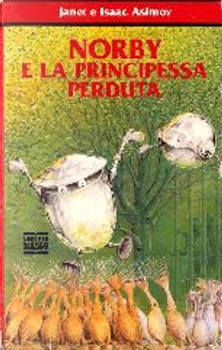 Norby e la principessa perduta by Isaac Asimov, Janet Asimov
