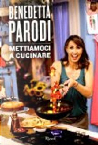 Mettiamoci a cucinare by Benedetta Parodi