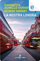 La nostra Londra by George Hornby, Simonetta Agnello Hornby