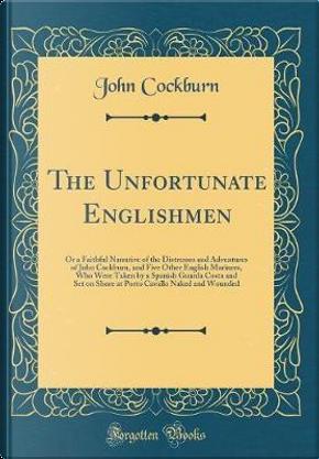 The Unfortunate Englishmen by John Cockburn