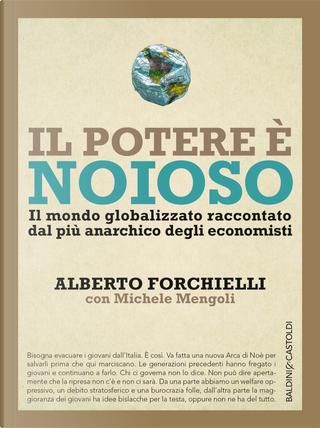 Il potere è noioso by Alberto Forchielli, Michele Mengoli