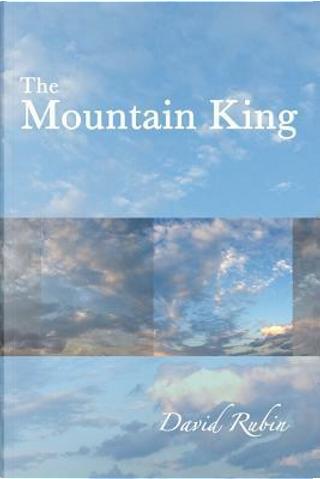 The Mountain King by David Rubin