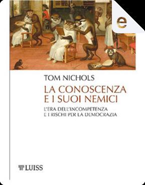 La conoscenza e i suoi nemici by Tom Nichols