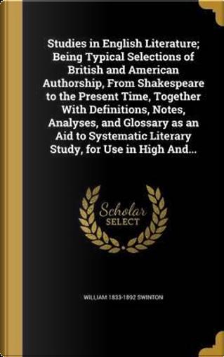 STUDIES IN ENGLISH LITERATURE by William 1833-1892 Swinton