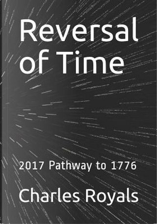 Reversal of Time by Charles Royals