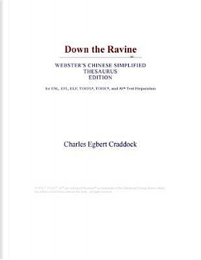 Down the Ravine (Webster's Chinese Simplified Thesaurus Edition) by Icon Group International