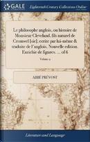 Le Philosophe Anglois, Ou Histoire de Monsieur Cleveland, Fils Naturel de Cromwel [sic]; Ecrite Par Lui-M�me & Traduite de l'Anglois. Nouvelle Edition. Enrichie de Figures. ... of 6; Volume 2 by Abbe Prevost