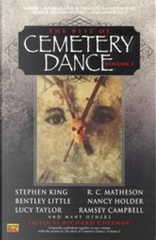 The Best of Cemetery Dance, Vol. 1 by Bentley Little, Lucy Taylor, Poppy Z. Brite, Ramsey Campbell, Richard Matheson, Stephen King, William F. Nolan