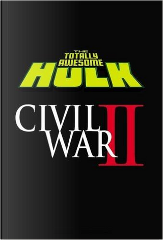 The Totally Awesome Hulk, Vol. 2 by Greg Pak