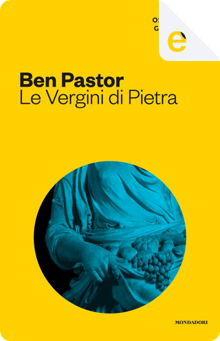 Le vergini di pietra by Ben Pastor