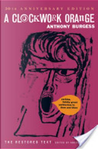 A Clockwork Orange (Restored Text) by Anthony Burgess