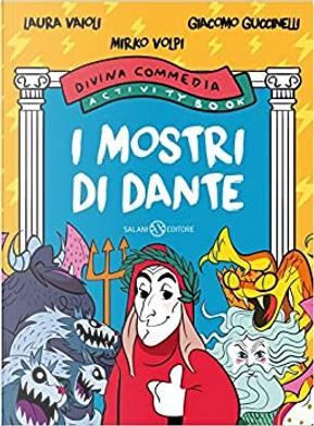 I mostri di Dante by Giacomo Guccinelli, Laura Vaioli, Mirko Volpi