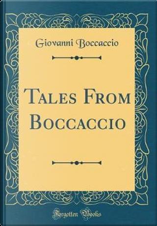 Tales From Boccaccio (Classic Reprint) by Giovanni Boccaccio