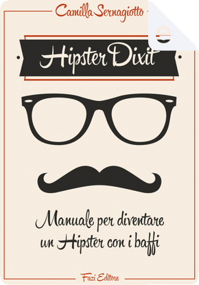 Hipster Dixit by Camilla Sernagiotto