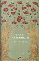 Anna Karenina II by Lev Nikolaevič Tolstoj