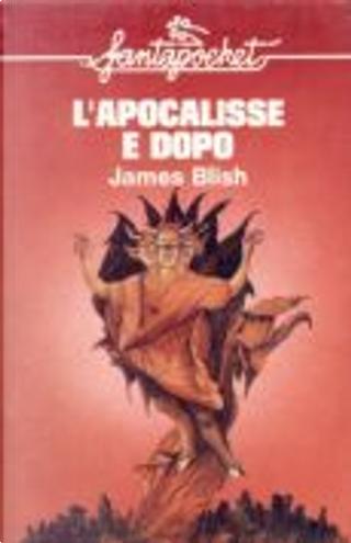 L'Apocalisse e dopo by James Blish