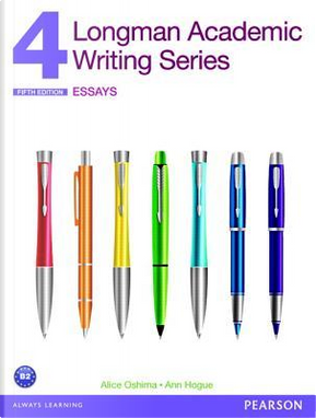 Longman academic writing. Essays. Per le Scuole superiori by Alice Oshima