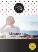 Maga per caso by Manuela Chiarottino
