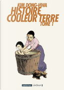 Histoire couleur terre, Tome 1 by Dong-Hwa Kim