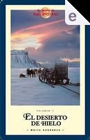El desierto de hielo by Maite Carranza