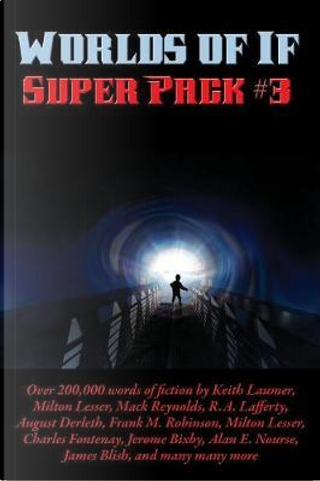 Worlds of If Super Pack #3 by Keith Laumer