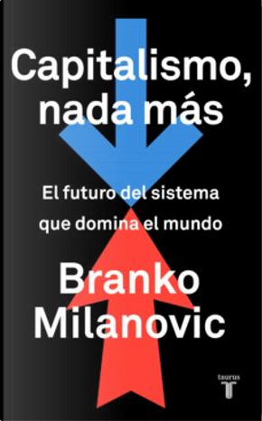 Capitalismo, nada más by Branko Milanovic