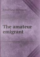 The Amateur Emigrant by STEVENSON ROBERT LOUIS