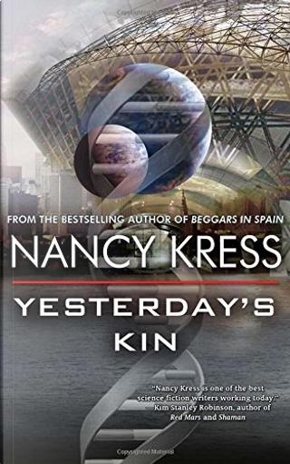 Yesterday's Kin by Nancy Kress