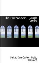 The Buccaneers; Rough Verse by Don Carlos Seitz