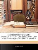 Jahresbericht Ber Die Fortschritte in Der Lehre Von Den Ghrungs-Organismen, Volume 9 by Alfred Koch