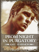 Prom Night in Purgatory by Amy Harmon